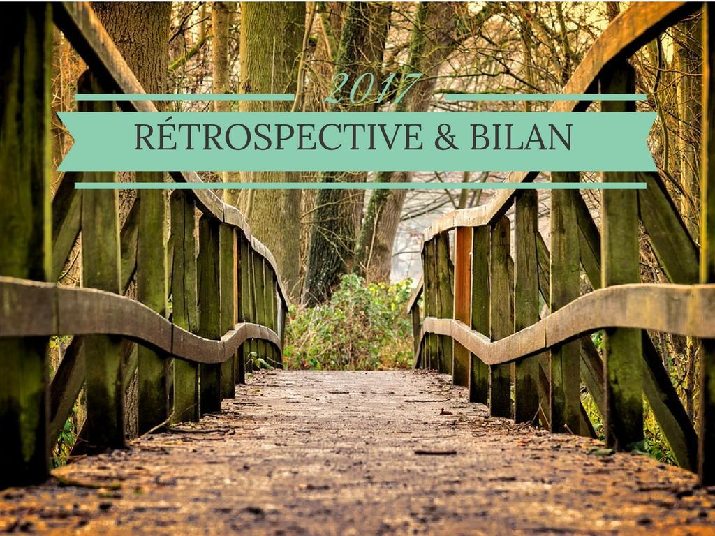 2017 : Rétrospective & Bilan